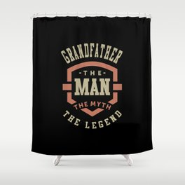 Grandfather The Myth The Legend Shower Curtain