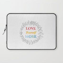 068 love yourself more Laptop Sleeve