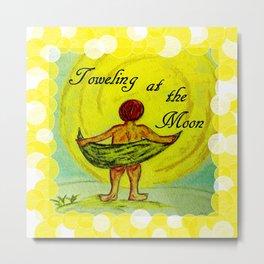 Toweling at the Moon 2 Metal Print