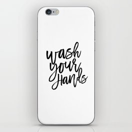 WASH YOUR HANDS, Bathroom Decor,Bathroom Signs, Quote Prints,Kids Gift,Bathroom Rule,Typography Prin iPhone Skin