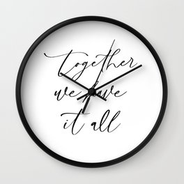 Together we have it all Wall Clock