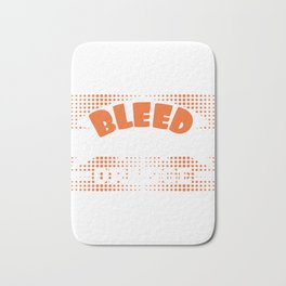 Color Orange lover? Here's A Nice T-shirt Design That'll Suit You I Bleed Orange and Booze T-shirt Bath Mat