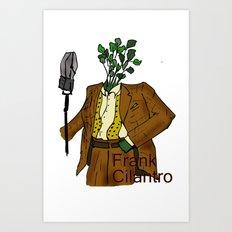 Frank Cilantro Art Print