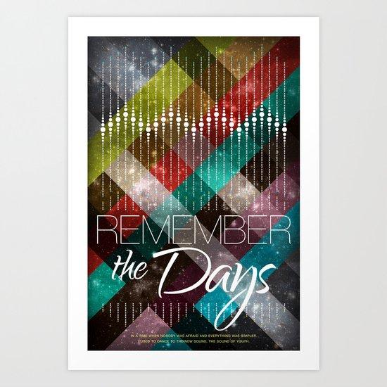 Remember the days Art Print