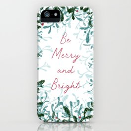 Be Merry and Bright - mistletoe design iPhone Case