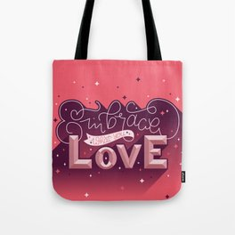 Embrace What You Love Tote Bag