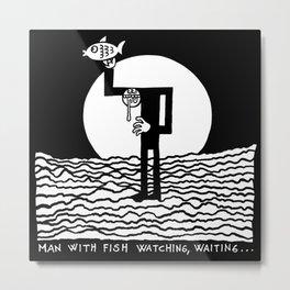 Man with Fish Watching, Waiting... Metal Print