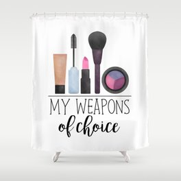 My Weapons Of Choice  |  Makeup Shower Curtain