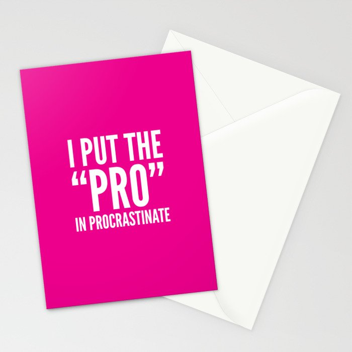 I PUT THE PRO IN PROCRASTINATE (Magenta) Stationery Cards