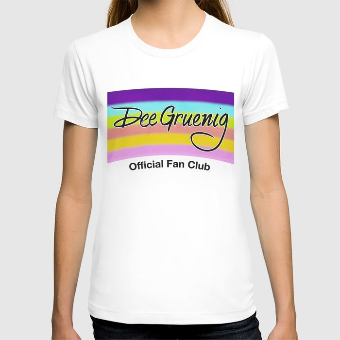 Dee Gruenig Official Fan Club T-shirt