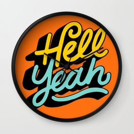 hell yeah 004 x typography Wall Clock