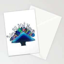 We're all mad here Stationery Cards