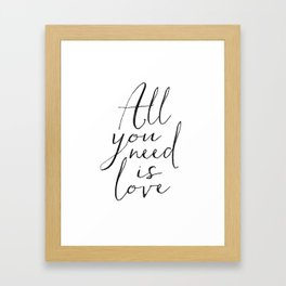 Love Is All You Need Love Sign Printable Art Typography Print Inspirational Print Gift For Her Anniv Framed Art Print