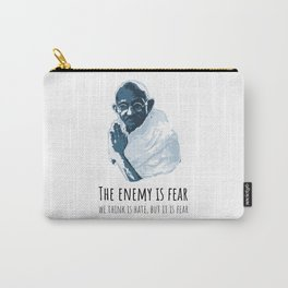 The Enemy is Fear Carry-All Pouch