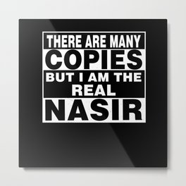 I Am Nasir Funny Personal Personalized Fun Metal Print