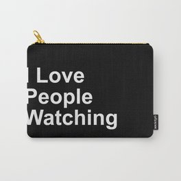 I Love People Watching Carry-All Pouch