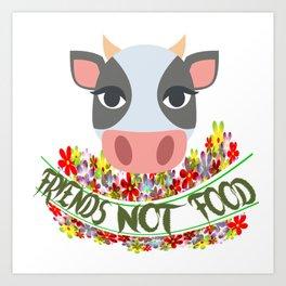 COW, FRIENDS NOT FOOD Art Print