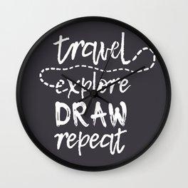 Travel. Explore. Draw. Repeat. Wall Clock
