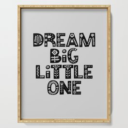 Dream Big Little One inspirational nursery art black and white typography poster home wall decor Serving Tray