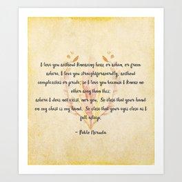 Pablo Neruda Love Poem Art Print