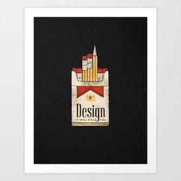 Design will kill you Art Print