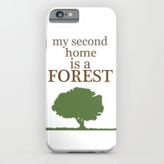 My Second Home is a Forest Slim Case iPhone 6s