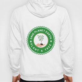 Save Planet Earth - Plant a Tree Hoody