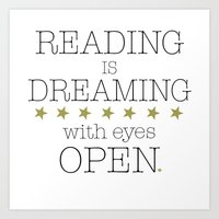Reading is Dreaming With Eyes Open Art Print