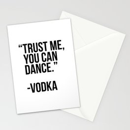 Trust me you can dance - vodka Stationery Cards