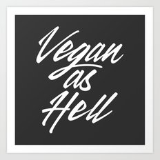 Vegan as Hell Art Print