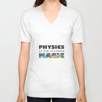 physics V-neck T-shirts featuring Physics is the ultimate magic by WillowDesign