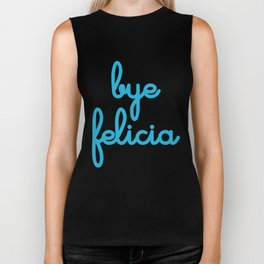 Bye Felicia Biker Tank
