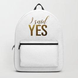 I said yes (gold) Backpack