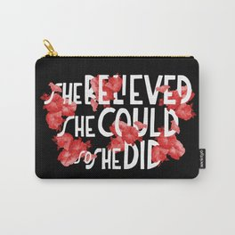 SHE BELIEVED SHE COULD, SO SHE DID! (red) Carry-All Pouch