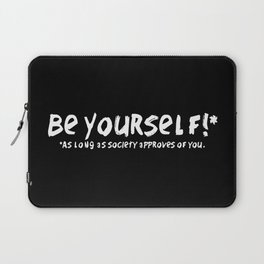 Be Yourself!* Laptop Sleeve