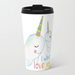 I Whaley love you. Travel Mug