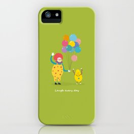 Laugh every day iPhone Case