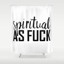 spiritual as fuck Shower Curtain