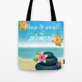 Stop and Smell the Plumeria Tote Bag