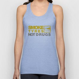 SMOKE TYRES NOT DRUGS v3 HQvector Unisex Tank Top