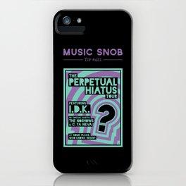 Perpetual Hiatus Tour — Music Snob Tip #422 iPhone Case