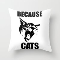 because cats Throw Pillows featuring Because Cats! by Patrick Lichty