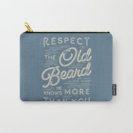 Respect The Old Beard He Knows More Than You Carry-All Pouch