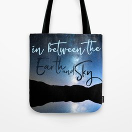 In Between the Earth and Sky Tote Bag