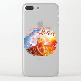 Please God Send The Meteor Clear iPhone Case