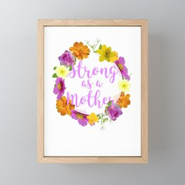 Strong as a Mother Floral Flower Pattern Mother's Day for Mom Ma Framed Mini Art Print