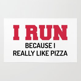 I Run Pizza Funny Quote Rug