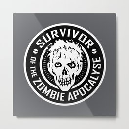 Survivor of the Zombie Apocalypse Metal Print