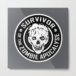 Survivor of the Zombie Apocalypse Metal Print