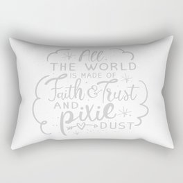 all the world is made of faith & trust & pixie dust (light color text) Rectangular Pillow